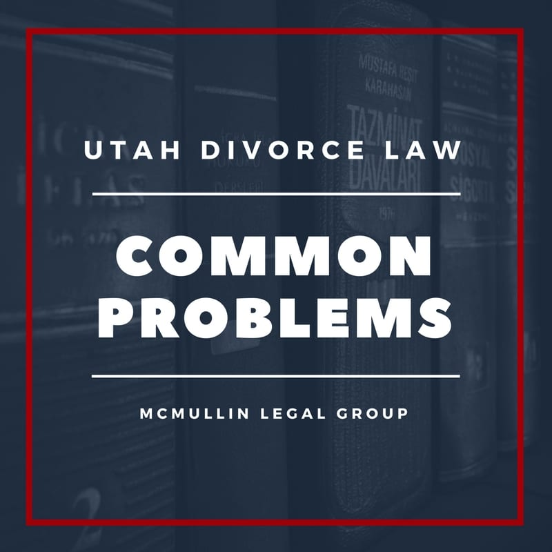 utah divorce lawyers common problems